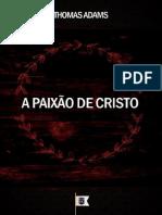 Ta - A Paixão de Cristo - Thomas Adams