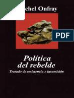 Política Del Rebelde. Tratado de Resistencia e Insumisión - Michel Onfray