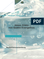 SCHNACKENBURG, R., Jesus Cristo nos Quatro Evangelhos, (Col. Theologia Publica 2), Unisinos, São Leopoldo, R.S. 2001