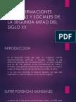 Transformaciones Políticas y Sociales de La Segunda Mitad