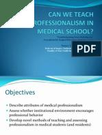 Can We Teach Professionalism in Medical School