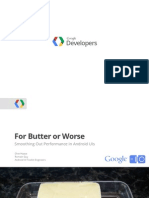 For Butter or Worse Smoothing Out Performance in Android Uis