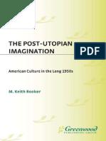 M. Keith Booker the Post-Utopian Imagination