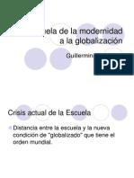 laescueladelamodernidadalaglobalizacin-100101230056-phpapp01