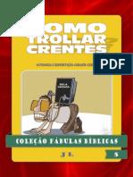 47638487-Colecao-Fabulas-Biblicas-Volume-5-Como-Trollar-Crentes.pdf