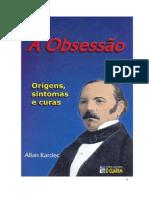 A Obsessão. Origem, Sintomas e Cura - Allan Kardec.pdf
