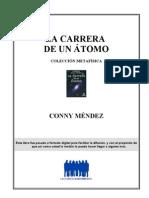 Méndez, Conny - La carrera de un átomo