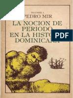 Pedro Mir - La Noción de Período en La Historia Dominicana Vol I