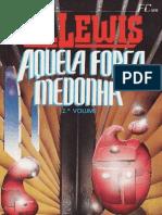 C.S. Lewis - Trilogia Cósmica 3 - Aquela Força Medonha II