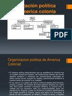Organización Política de La America Colonia