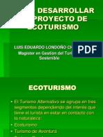 comodesarrollarunproyectodeecoturismo1-100926174738-phpapp02