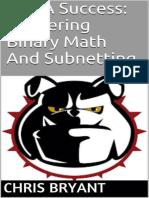 Ccna Success Mastering Binary Math and Subnetting