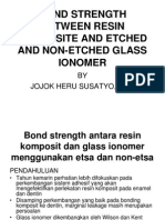 Bond Strength Between Resin Composite and Etched And