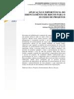 AMARAL, F. G.; MASCHIO, A. - Aplicação e Importância Do Gerencimento de Riscos Para o Sucesso de Projetos