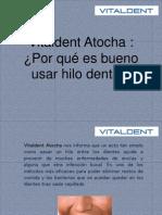 Vitaldent Atocha Muestra Las Ventajas de Uasr El Hilo Dental