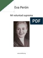 Eva Perón  - Mi voluntad suprema