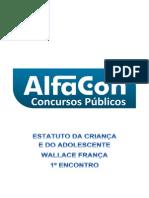 Alfacon Eliezo Agente Socioeducativo de Santa Catarina Estatuto Da Crianca e Do Adolescente Professor Alfacon 1o Enc 20140629163902