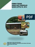Pedoman Teknis Pengembangan Unit Pengolah Pupuk Organik (UPPO) 2014