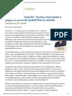 """ConJur - Vestiu-se de """"Cliente"""", Furtou Chocolate e Pegou a Pena de Quadrilha Ou Bando - Lenio Streck"""