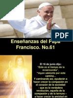 Enseñanzas del Papa Francisco - Nº 61.pps