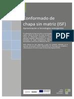 Conformado de Chapa Sin Matriz (ISF)