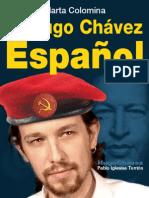 "Pablo Iglesias ""El Chávez Español"" por Marta Colomina"