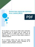Estructura Cristalina Centrada en El Cuerpo (BCC