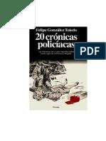 Felipe González Toledo, 20 Crónicas Policíacas