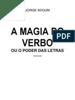Jorge Adoum - A Magia Do Verbo Ou o Poder Das Letras