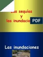 Las Sequc3adas y Las Inundaciones1