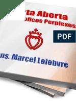 Dom Lefevbre - Carta Aberta aos Católicos Perplexos