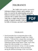 • Coming From the Arabic Root Samaha, Musamaha (Tolerance) Means