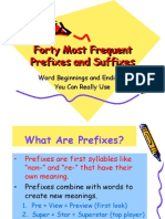 Forty Most Frequent Forty Most Frequent Prefixes and Suffixes Prefixes