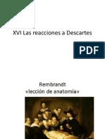 XVI Las Reacciones a Descartes