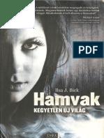 Ilsa J. Bick - Hamvak