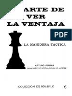 El Arte de Ver La Ventaja La Maniobra Tc3a1ctica Arturo Pomar