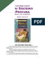 03 Lisa Kaye Laurel - Pai Solteiro Procura (Bianca Sonhos Duplo 3)