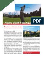 Juegue al golf & practique el esqui | Gaspar Lino