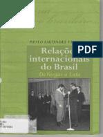 VIZENTINI, Paulo Fagundes - RI Do Brasil de Vargas a Lula Vol I
