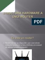 Structura Hardware a Unui Router