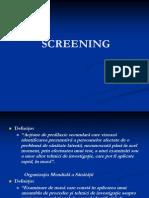 - Screening