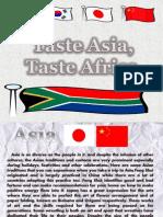 Taste Asia, Taste Africa