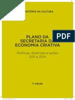 MINISTÉRIO DA CULTURA. Plano Da Secretaria Da Economia Criativa. 1 Ed. Brasília Minc, 2011