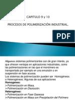 Cap 9 y 10 Procesos Industriales y Clasificacion Procesos en Obtención de Polímeros - 2012