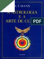 A Astrologia e a Arte de Curar - A. t. Mann