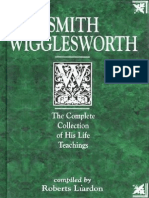 Smith Wigglesworth, The Complete Collection of His Life Teachings