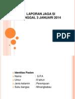 Laporan Jaga SI_ASMA 3 Januari 2014 - Copy