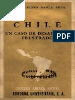 Aníbal Pinto Santa Cruz - Chile, Un Caso de Desarrollo Frustrado
