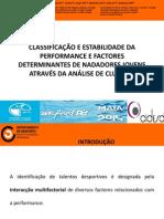 Classificação e Estabilidade da Performance e Factores Determinantes de Nadadores Jovens Através da Análise de Clusters