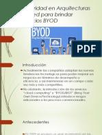 Seguridad en Arquitecturas de Red Para Brindar Servicios BYOD
